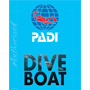 We are a PADI Boat